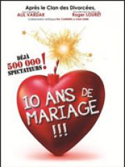 Theatre spectacle : 10 ANS DE MARIAGE - THEATRE D'AIX