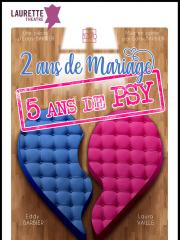 Consulter les détail du spectacle : 2 ans de Mariage, 5 ans de Psy !129009