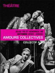 Theatre spectacle : AMOURS COLLECTIVES - LA JULIENNE