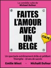 Consulter les détail du spectacle : FAITES LAMOUR AVEC UN BELGE - LE K126676
