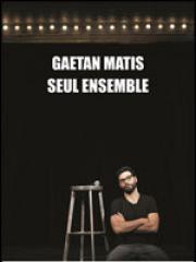Theatre spectacle : GAETAN MATIS - THEATRE POINT-VIRGULE