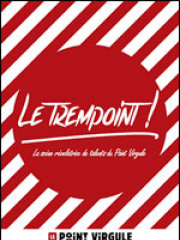 Theatre spectacle : LE TREMPOINT - THEATRE POINT-VIRGULE