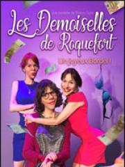 Consulter les détail du spectacle : LES DEMOISELLES DE ROQUEFORT - LA COMEDIE DE NIMES126431