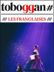 Theatre spectacle : LES FRANGLAISES - LE TOBOGGAN