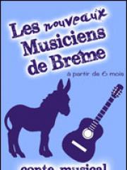 Theatre spectacle : LES NOUVEAUX MUSICIENS DE BREME - PALAIS DU RIRE