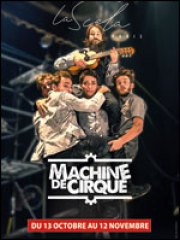Consulter les détail du spectacle : MACHINE DE CIRQUE - LA SCALA PARIS