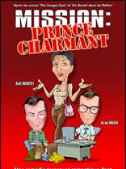 Theatre spectacle : MISSION : PRINCE CHARMANT - LA COMEDIE DE NIMES