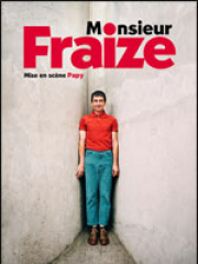 Theatre spectacle : MONSIEUR FRAIZE - ESPACE ECULLY