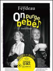 Theatre spectacle : ON PURGE BEBE - THEATRE DE L'ATELIER