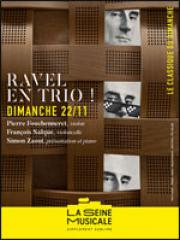 Consulter les détail du spectacle : RAVEL EN TRIO - La Seine Musicale127411