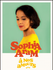 Consulter les détail du spectacle : SOPHIA ARAM - THEATRE EN ROND