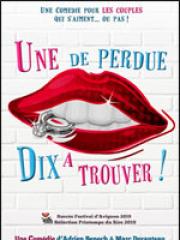 Consulter les détail du spectacle : UNE DE PERDUE, DIX A TROUVER ! - LA COMEDIE DE NIM126416