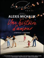 Consulter les détail du spectacle : UNE HISTOIRE D'AMOUR - LA SCALA PARIS