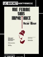 Consulter les détail du spectacle : UNE FEMME SANS IMPORTANCE133259