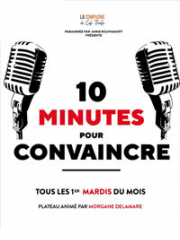 Consulter les détail du spectacle : 10 MINUTES POUR CONVAINCRE ! - COMPAGNIE DU CAFE T143191