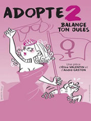 Theatre spectacle : ADOPTE 2 - BALANCE TON JULES ! - SALLE W - WOUSTVI