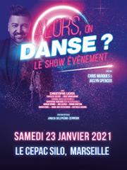 Theatre spectacle : ALORS ON DANSE ? - LE CEPAC SILO - MARSEILLE