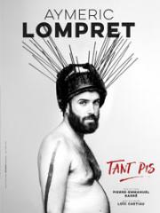 Consulter les détail du spectacle : AYMERIC LOMPRET - THEATRE LE COLBERT143307