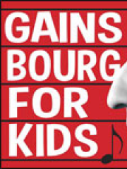 Theatre spectacle : GAINSBOURG FOR KIDS - LA MERISE
