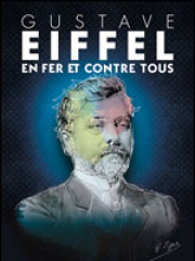 Theatre spectacle : GUSTAVE EIFFEL - THEATRE DE POCHE GRASLIN