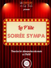 Consulter les détail du spectacle : LA P'TITE SOIREE SYMPA - COMPAGNIE DU CAFE THEATRE