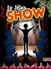 Consulter les détail du spectacle : LE BIG SHOW / SPECIAL REVEILLON - THEATRE LE BOUT