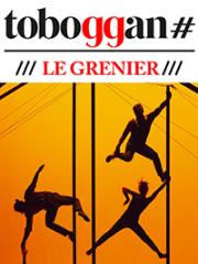 Theatre spectacle : LE GRENIER - LE TOBOGGAN - DECINES CHARPIEU