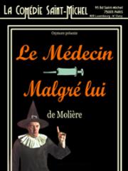 Consulter les détail du spectacle : LE MEDECIN MALGRE LUI - COMEDIE SAINT-MICHEL - PAR