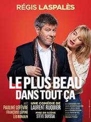 Theatre spectacle : LE PLUS BEAU DANS TOUT CA - PALAIS DES CONGRES - L