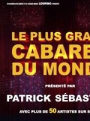 LE PLUS GRAND CABARET DU MONDE - Zenith de Strasbo