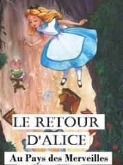 Consulter les détail du spectacle : LE RETOUR D'ALICE AU PAYS - LA BOITE A RIRE - LILL145550