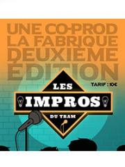 Consulter les détail du spectacle : LES IMPROS DU TRAM - LE TRAM - MAIZIÈRES-LES-METZ142680