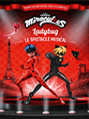 Theatre spectacle : MIRACULOUS - GALAXIE AMNEVILLE - METZ