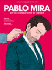 Theatre spectacle : PABLO MIRA - THEATRE SEBASTOPOL - LILLE