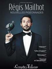 Consulter les détail du spectacle : REGIS MAILHOT - LA COMEDIE DE TOULOUSE141690