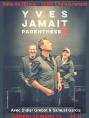 Spectacle : YVES JAMAIT - SALLE DE L'ETOILE - CHATEAURENARD