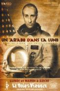 Theatre spectacle : Un arabe dans la lune