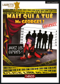 Theatre spectacle : Mais qui a tué mr georges ?