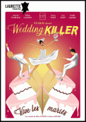 Theatre spectacle : Wedding killer - laurette theatre