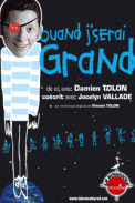 Theatre spectacle : Quand j\\\'serai grand !