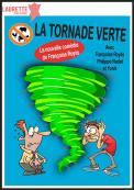 Consulter les détail du spectacle : La tornade verte149137