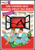 Theatre spectacle : Un voisin qui vous veut du bien !