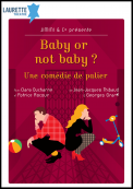 Theatre spectacle : Baby or not baby