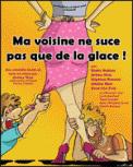 Theatre spectacle : MA VOISINE NE SUCE PAS QUE DE LA LA GLACE