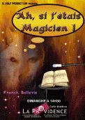 Theatre spectacle : Ha , si j\\\'etais  magicien !