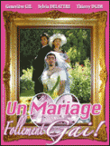 Theatre spectacle : UN MARIAGE FOLLEMENT GAI !