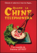Theatre spectacle : QUAND LA CHINE TELEPHONERA