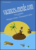 Theatre spectacle : VACANCES DE MERDE.COM