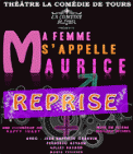 Theatre spectacle : MA FEMME S\'APPELLE MAURICE