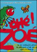 Theatre spectacle : OHE ZOE !